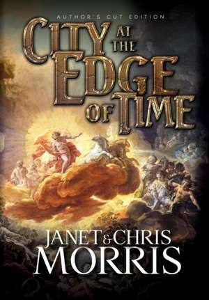 City at the Edge of Time de Janet Morris