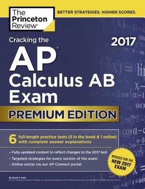 Cracking the AP Calculus AB Exam 2017, Premium Edition de Princeton Review