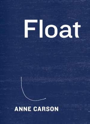 Float de Anne Carson