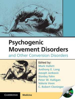 Psychogenic Movement Disorders and Other Conversion Disorders