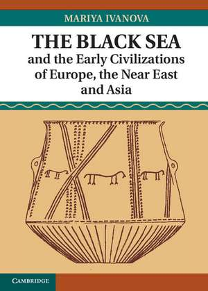 The Black Sea and the Early Civilizations of Europe, the Near East and Asia imagine