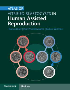Atlas of Vitrified Blastocysts in Human Assisted Reproduction