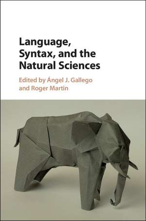 Language, Syntax, and the Natural Sciences de Ángel J. Gallego