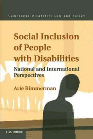Social Inclusion of People with Disabilities: National and International Perspectives de Arie Rimmerman