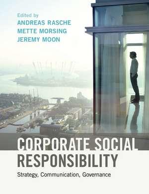 Corporate Social Responsibility: Strategy, Communication, Governance de Andreas Rasche