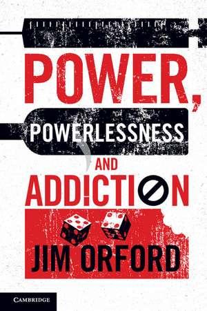 Power, Powerlessness and Addiction