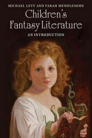 Children's Fantasy Literature: An Introduction de Michael Levy