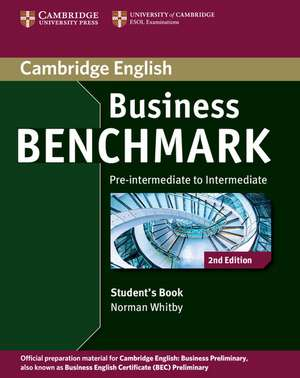 Business Benchmark Pre-intermediate to Intermediate Business Preliminary Student's Book de Norman Whitby