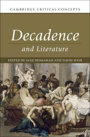 Decadence and Literature   de Jane Desmarais