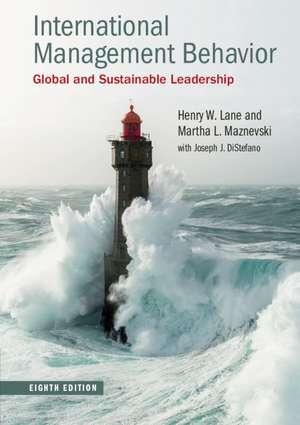 International Management Behavior: Global and Sustainable Leadership de Henry W. Lane