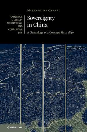 Sovereignty in China: A Genealogy of a Concept since 1840 de Maria Adele Carrai