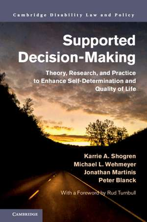 Supported Decision-Making: Theory, Research, and Practice to Enhance Self-Determination and Quality of Life de Karrie A. Shogren