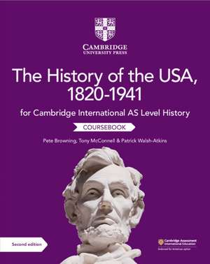 Cambridge International AS Level History The History of the USA, 1820–1941 Coursebook de Pete Browning