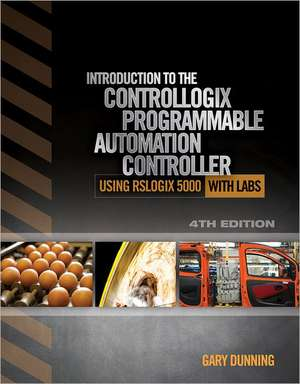 Introduction to the Controllogix Programmable Automation Controller with Labs de Gary Dunning
