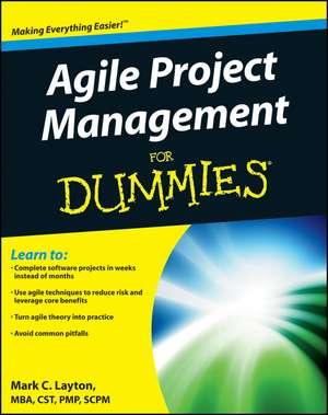 Agile Project Management For Dummies de Mark C. Layton