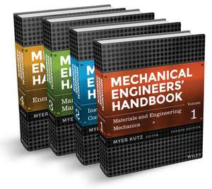 Mechanical Engineers′ Handbook: 4 Volume Set de Myer Kutz