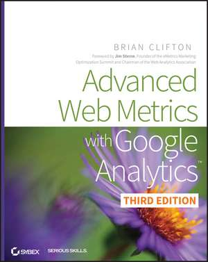 Advanced Web Metrics with Google Analytics de Brian Clifton