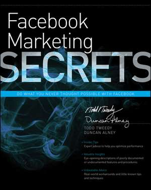 Facebook Marketing Secrets de Todd Tweedy