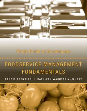 Study Guide to Accompany Foodservice Management Fundamentals