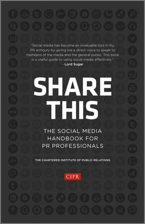 Share This: The Social Media Handbook for PR Professionals de CIPR (Chartered Institute of Public Relations)