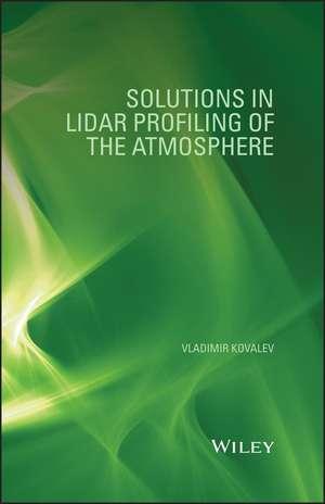 Solutions in LIDAR Profiling of the Atmosphere de Vladimir A. Kovalev