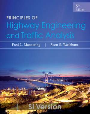 Principles of Highway Engineering and Traffic Analysis de Fred L. Mannering
