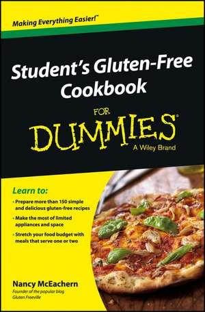 Student′s Gluten–Free Cookbook For Dummies de Nancy McEachern