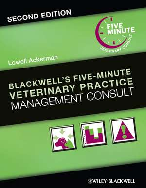 Blackwell′s Five–Minute Veterinary Practice Management Consult