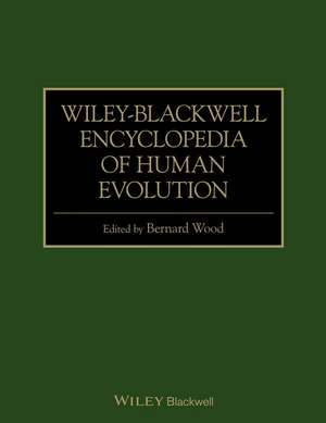 Wiley–Blackwell Encyclopedia of Human Evolution