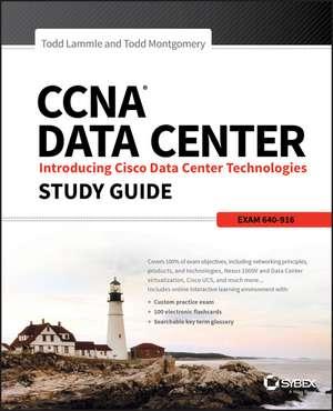 CCNA Data Center: Introducing Cisco Data Center Technologies Study Guide: Exam 640–916 de Todd Lammle
