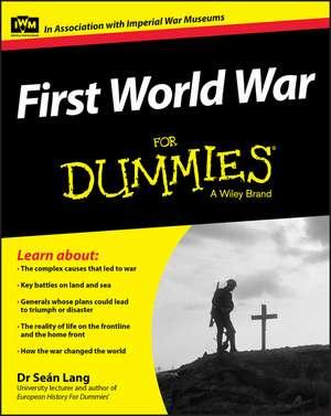 First World War For Dummies de Seán Lang