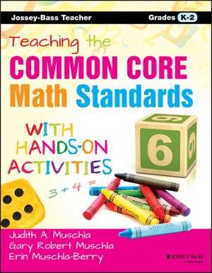 Teaching the Common Core Math Standards with Hands–On Activities, Grades K–2 de Erin Muschla