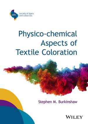 Physico–chemical Aspects of Textile Coloration