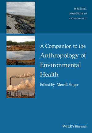 A Companion to the Anthropology of Environmental Health