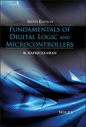 Fundamentals of Digital Logic and Microcontrollers de M. Rafiquzzaman