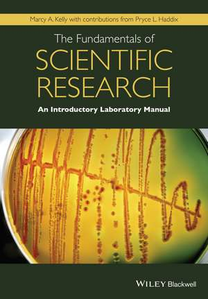 The Fundamentals of Scientific Research: An Introductory Laboratory Manual de Marcy A. Kelly
