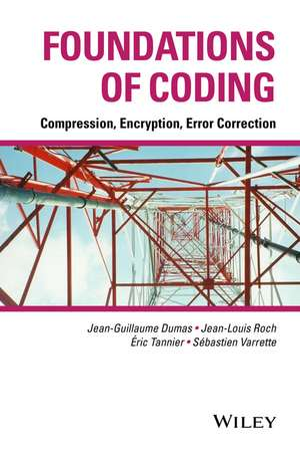 Foundations of Coding: Compression, Encryption, Error Correction de Jean–Guillaume Dumas