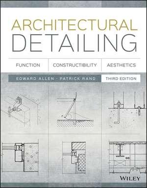 Architectural Detailing: Function, Constructibility, Aesthetics de Edward Allen