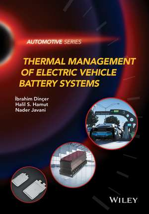Thermal Management of Electric Vehicle Battery Systems de Ibrahim Dincer