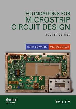 Foundations for Microstrip Circuit Design de Terry C. Edwards