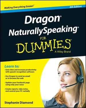 Dragon NaturallySpeaking For Dummies de Stephanie Diamond
