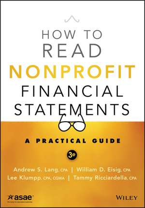 How to Read Nonprofit Financial Statements: A Practical Guide de Andrew S. Lang