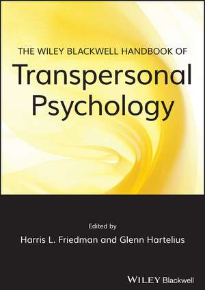 The Wiley–Blackwell Handbook of Transpersonal Psychology