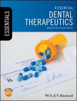 Essential Dental Therapeutics de David Wray