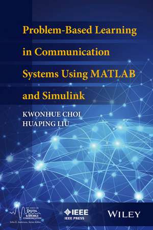 Problem–Based Learning in Communication Systems Using MATLAB and Simulink