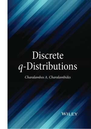 Discrete q–Distributions
