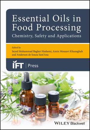 Essential Oils in Food Processing: Chemistry, Safety and Applications imagine