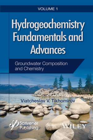 Hydrogeochemistry Fundamentals and Advances, Groundwater Composiiton and Chemistry
