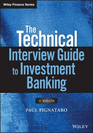 The Technical Interview Guide to Investment Banking: + Website de Paul Pignataro