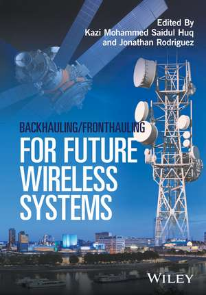 Backhauling / Fronthauling for Future Wireless Systems